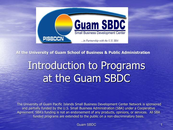 introduction to programs at the guam sbdc n.