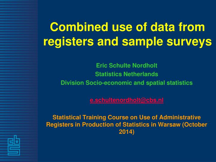 combined use of data from registers and sample surveys n.