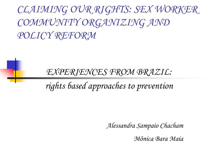 claiming our rights sex worker community organizing and policy reform