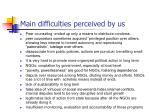 main difficulties perceived by us