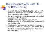 our experience with musa in the battle for life