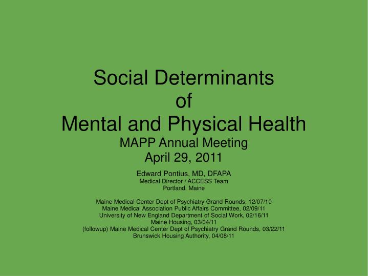 social determinants of mental and physical health mapp annual meeting april 29 2011 n.