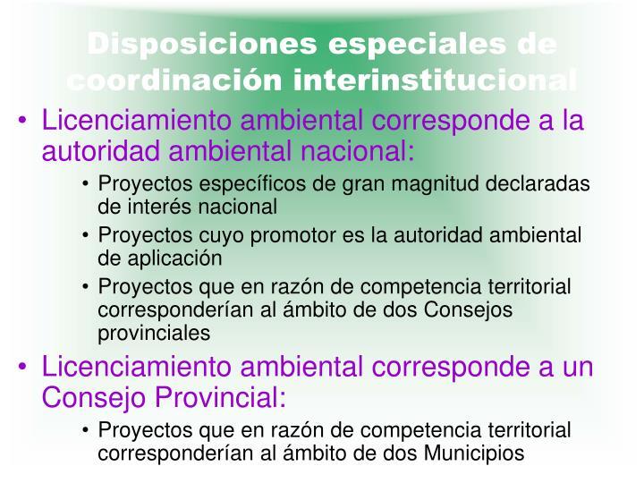 Disposiciones especiales de coordinación interinstitucional