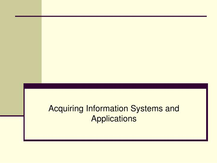 acquiring information systems and applications n.