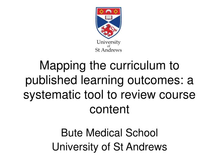 mapping the curriculum to published learning outcomes a systematic tool to review course content n.