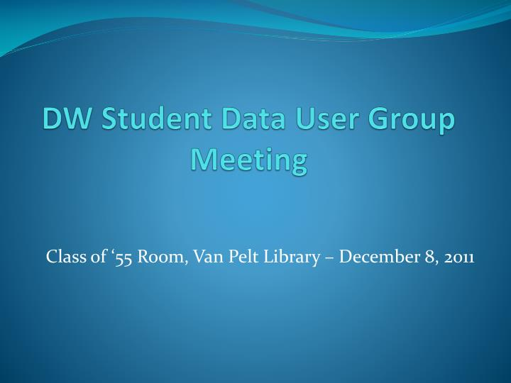 dw student data user group meeting n.