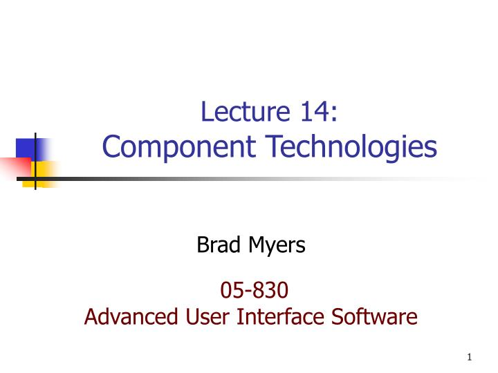 lecture 14 component technologies n.