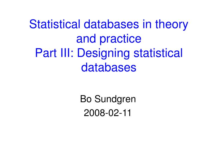 statistical databases in theory and practice part iii designing statistical databases n.