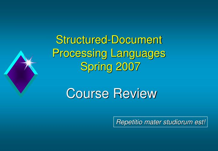 structured document processing languages spring 2007 n.