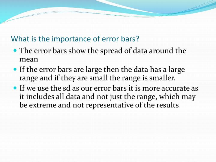 What is the importance of error bars?