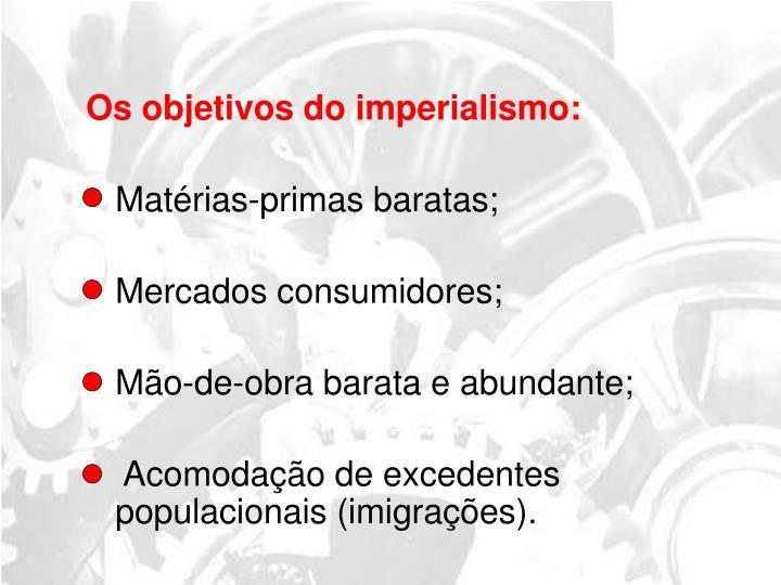 Os objetivos do imperialismo: