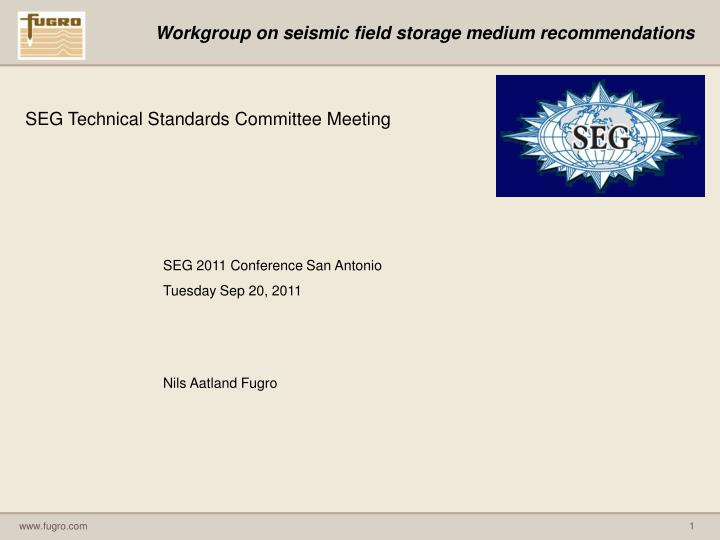 workgroup on seismic field storage medium recommendations n.