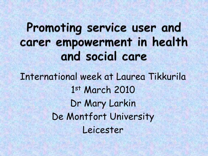 promoting service user and carer empowerment in health and social care n.