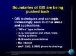 boundaries of gis are being pushed back