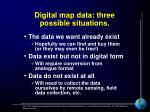 digital map data three possible situations