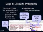 step 4 localize symptoms