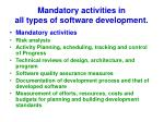 mandatory activities in all types of software development