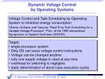dynamic voltage control by operating systems