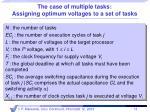 the case of multiple tasks assigning optimum voltages to a set of tasks