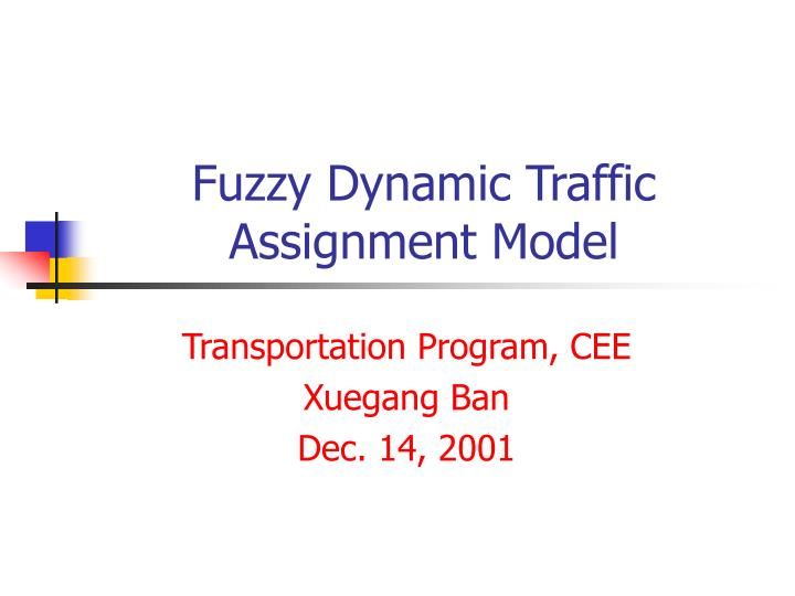 PPT - Fuzzy Dynamic Traffic Assignment Model PowerPoint Presentation