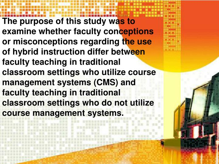The purpose of this study was to examine whether faculty conceptions or misconceptions regarding the...