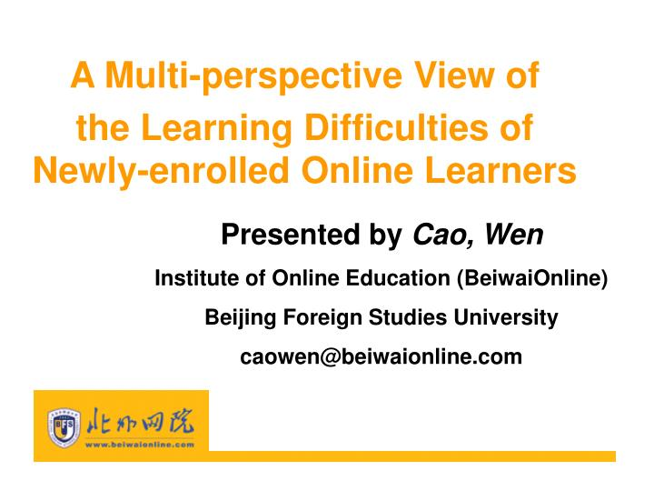 a multi perspective view of the learning difficulties of newly enrolled online learners n.