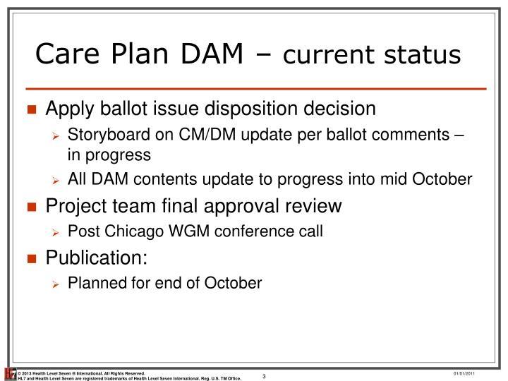 Care plan dam current status