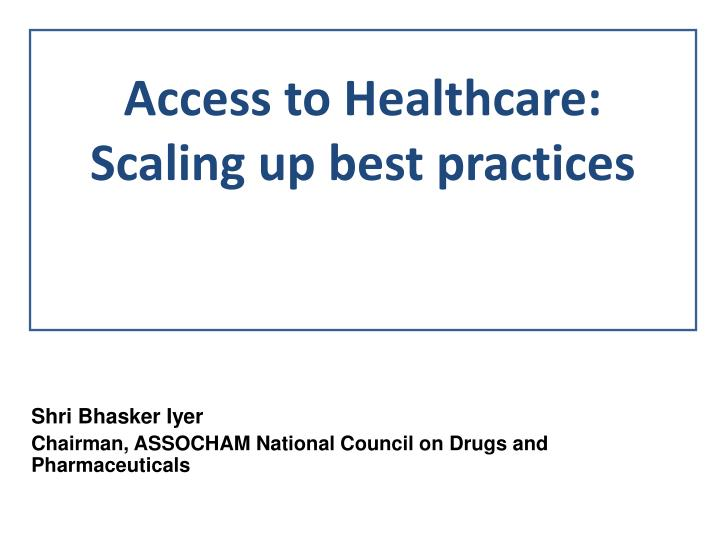 access to healthcare scaling up best practices n.