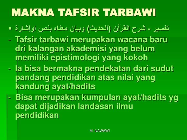 MAKNA TAFSIR TARBAWI