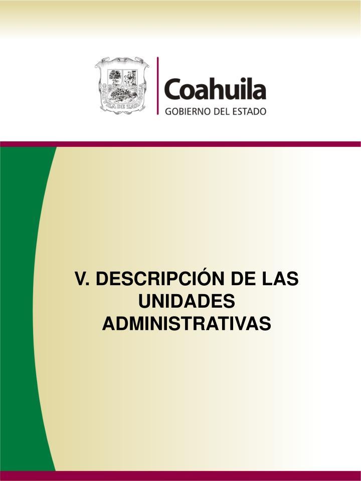 V. DESCRIPCIÓN DE LAS UNIDADES