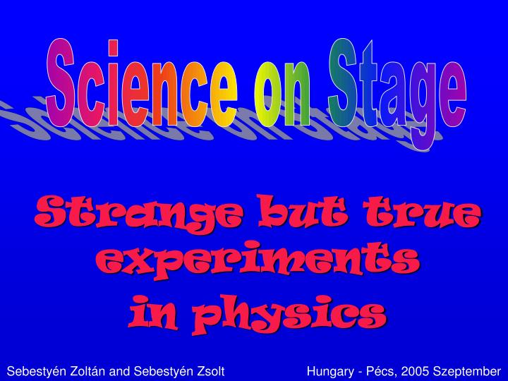 strange but true experiments in physics n.
