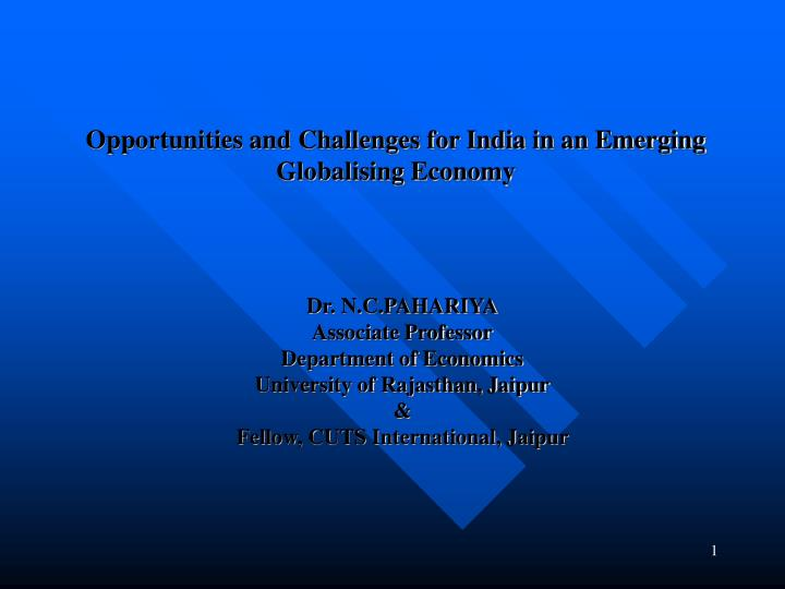 opportunities and challenges for india in an emerging globalising economy n.