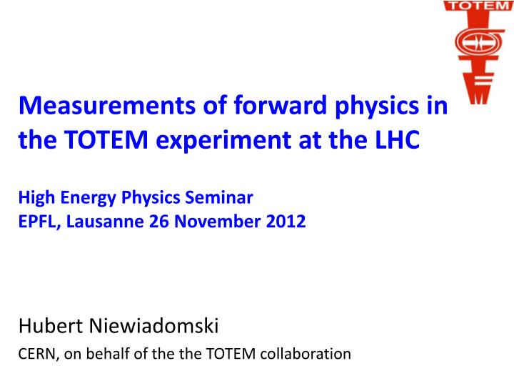 measurements of forward physics in the totem experiment at the lhc n.