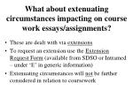 what about extenuating circumstances impacting on course work essays assignments