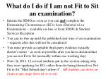 what do i do if i am not fit to sit an examination