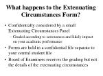 what happens to the extenuating circumstances form