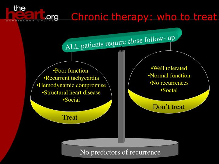 Chronic therapy: who to treat
