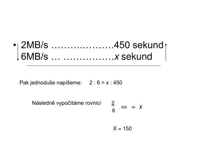 2MB/s ……….……….450 sekund