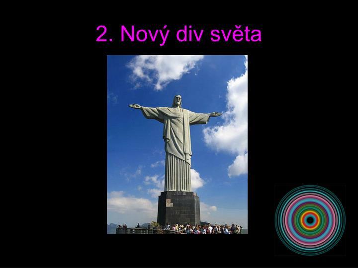 2. Nový div světa