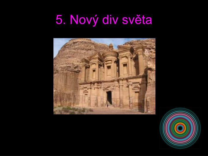 5. Nový div světa