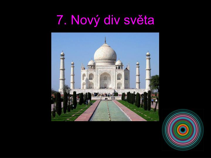 7. Nový div světa