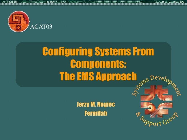configuring systems from components the ems approach n.