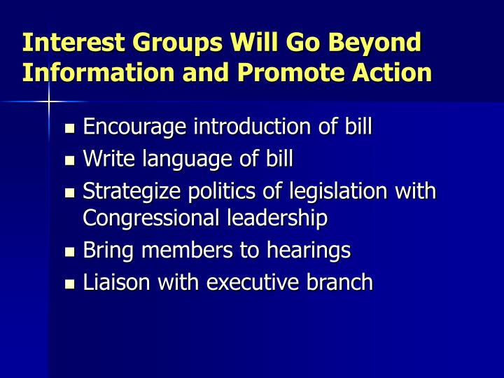 Interest Groups Will Go Beyond Information and Promote Action
