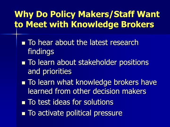 Why Do Policy Makers/Staff Want to Meet with Knowledge Brokers