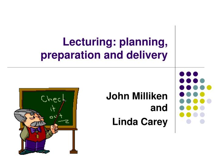 lecturing planning preparation and delivery n.