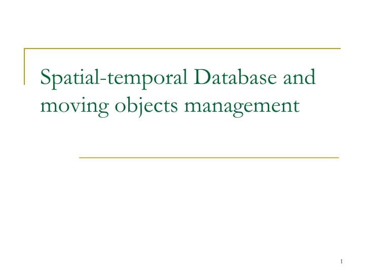 spatial temporal database and moving objects management n.