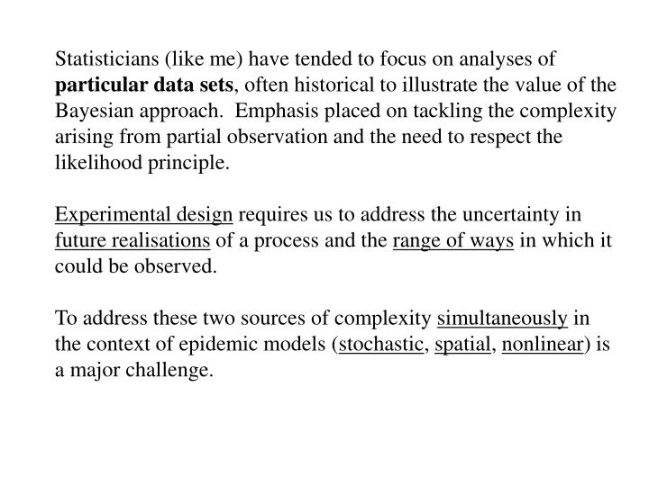 Statisticians (like me) have tended to focus on analyses of