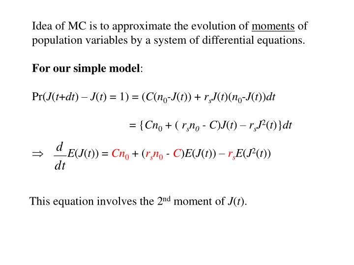 Idea of MC is to approximate the evolution of