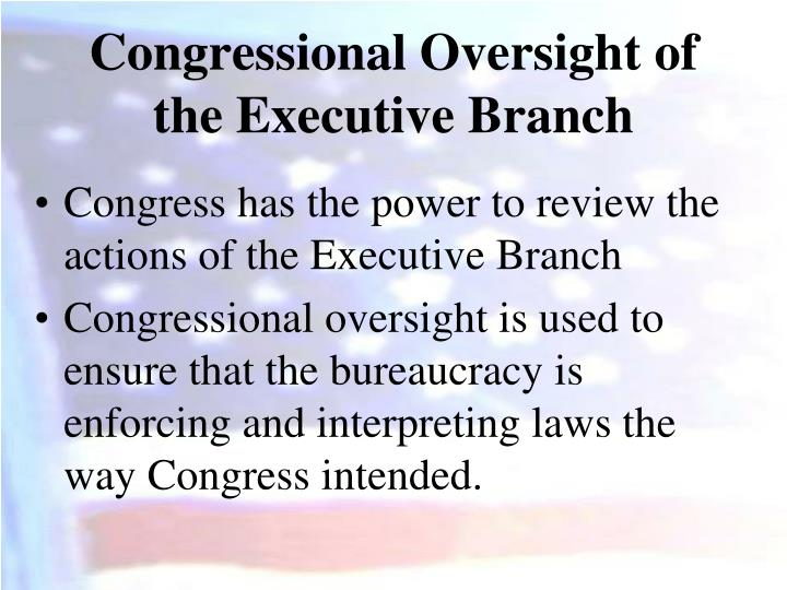Congressional Oversight of the Executive Branch