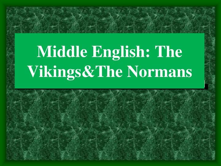 middle english the vikings the normans n.
